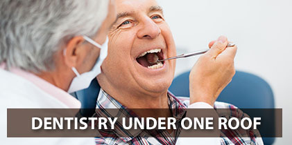 Dentistry Under One Roof